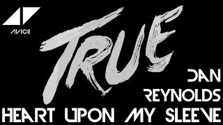 Heart Upon My Sleeve (Full Vocal Edit) - Avicii Ft. Dan Reynolds of Imagine Dragons