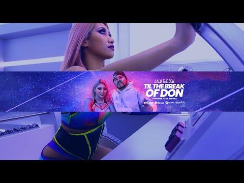"""Lalo The Don - """"Til The Break Of Don"""""""