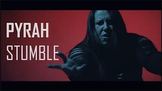 PYRAH - Stumble [Music Video]