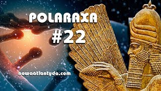Polaraxa 22 – Transhumanizm, Anunnaki i kamienne kręgi Afryki