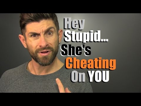 Hey Stupid... She's Cheating On You! 10 Signs She May Be Messing Around