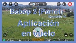 Aplicación en vuelo - Parrot Bebop 2 - Episodio 10