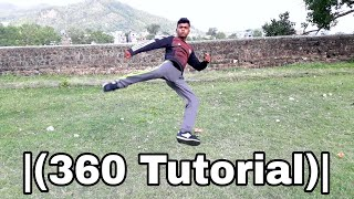 How To 360 Kick-360 Tutorial-Learn 360 Kick In 3 Minutes