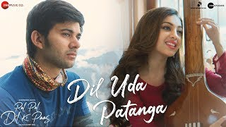 Dil Uda Patanga - Official Video Song