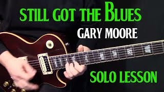 "how to play ""Still Got the Blues"" on guitar by Gary Moore - guitar solo lesson"