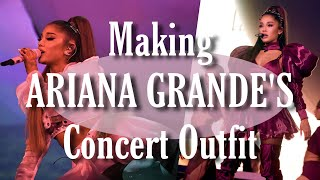 Making Ariana Grande's Concert Outfit
