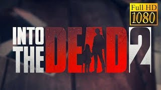Into The Dead 2 Game Review 1080P Official Pikpok