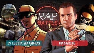 Рэп Баттл 2x2 - CS 1.6. & GTA: San Andreas vs. CS:GO & GTA 5