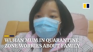 Mother-of-two shares worries about family from inside coronavirus quarantine zone in Wuhan, China