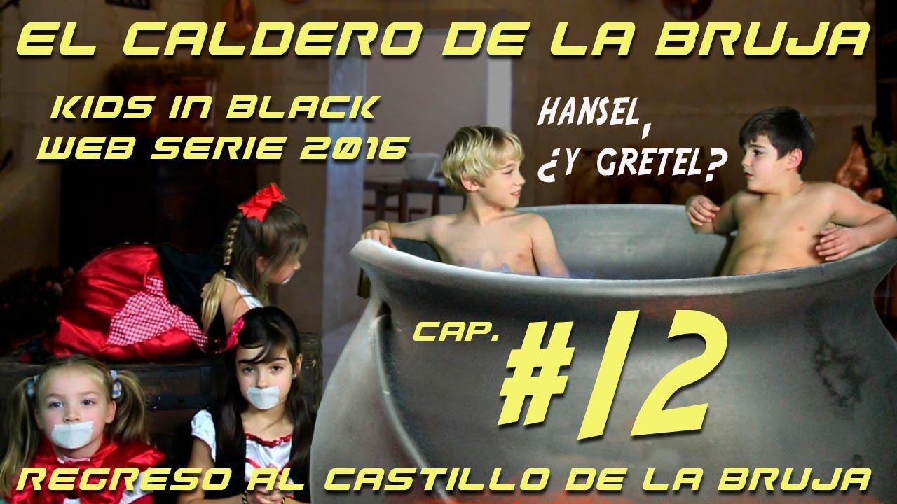 El Caldero de la Bruja - Capítulo 12 - Regreso al Castillo de la Bruja - KIB- Web Serie