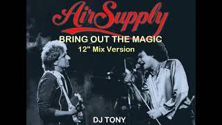 Air Supply - Bring Out The Magic (12'' Mix Version - DJ Tony)