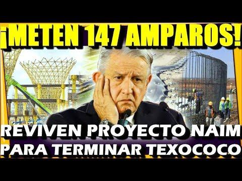 🔴 ALERTA ¡ REVIVEN CONSTRUCCION NAIM TEXCOCO ! METEN 147 AMPAROS PARA TERMINARLO DE CONSTRUIR