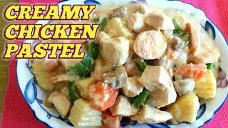 Creamy Chicken Pastel ( Filipino Style )
