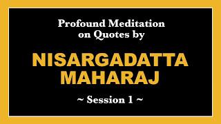 01 Meditation Based On Quotes By Nisargadatta Maharaj - Session 1