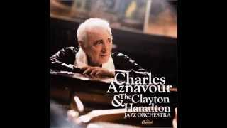 Charles Aznavour Clayton-Hamilton Jazz Orchestra-Comme Ils Disent.wmv