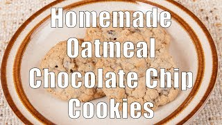 how to make homemade oatmeal chocolate chip cookies