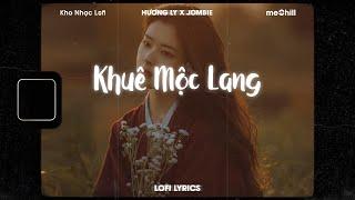 ♬ Lofi Lyrics/Khuê Mộc Lang - Hương Ly x Jombie x meChill ♬ Nhạc Lofi Chill Nhất TikTok