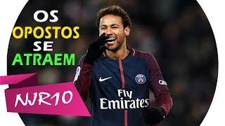 Neymar Jr - Os Opostos se Atraem (MC Don Juan)