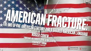 Roger Cohen ─ American Fracture: The End of the American Century and a Shared American Language