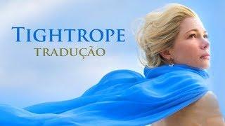 """Michelle Williams - Tightrope (Tradução em Português) - Trilha do filme """"O Rei do Show"""""""