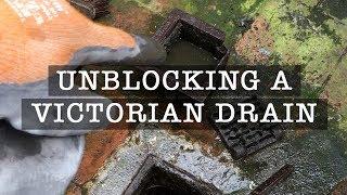 Unblocking a Victorian Drain