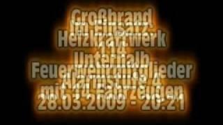 preview picture of video 'Brandeinsatz 28.03.2009 Heizkraftwerk Unternalb'