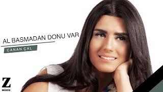 Canan Çal - Al Basmadan Donu Var [ Egenin Türküsü © 2015 Z Müzik ]