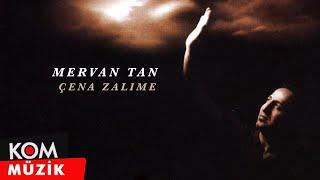 Mervan Tan - Çena Zalime