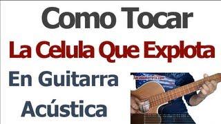 """Como tocar """"La Celula Que Explota"""" en guitarra (muy fácil y en HD)"""