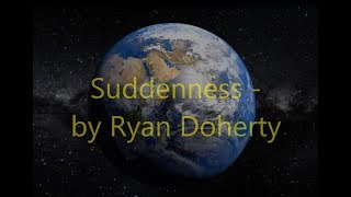 Suddenness By Ryan Doherty - Video (HD)
