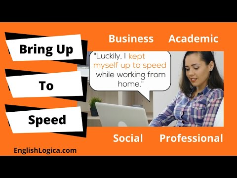 Keep/Bring Up to Speed - Idiom