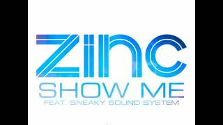 Zinc.Show Me (feat. Sneaky Sound System)
