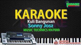 Karaoke Sonny Josz - Kuli Bangunan KN7000 Jawa Campur Sari Tanpa Vocal HD Quality