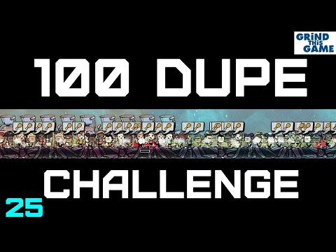 100 Dupe Challenge #25 - Oxygen Not Included - A Complete Disaster