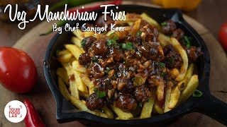 Veg Manchurian Fries Recipe | Chef Sanjyot Keer | Your Food Lab