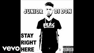 Junior Di Don - Stay Right Here (Audio) ft. Ava