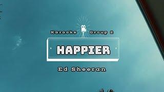 Happier   Ed Sheeran (Karaoke Version)