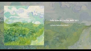 Cello Suite no. 5 in C minor, BWV 1011