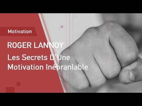Les Secrets D'Une Motivation Inébranlable