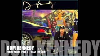"Dom Kennedy "" Been Thuggin "" Yellow Album track 2"