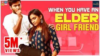 When you have an Elder Girlfriend  || Araathi || Tamada Media