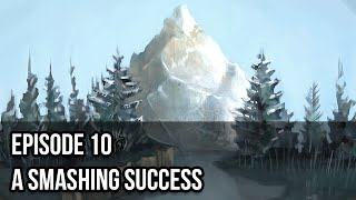 The Northern Winds: Episode 10 - A Smashing Success