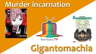 vidéo Manga Sanctuary - L'émission S01E09 - MURDER INCARNATION / GIGANTOMACHIA