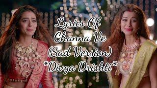 Channa Ve SAD Version | Divya Drishti Song - YouTube