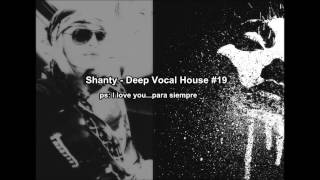Shanty  -  Deep Vocal House #19 ( pure Sex...sensual )