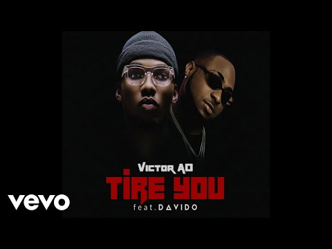 Victor AD and Davido - Tire You