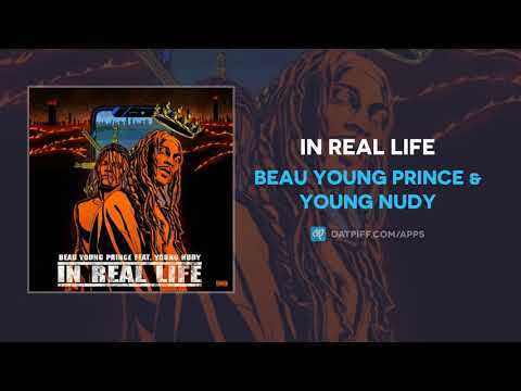 Beau Young Prince & Young Nudy - In Real Life (AUDIO)