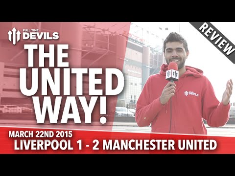 The United Way!   Liverpool 1 Manchester United 2   REVIEW