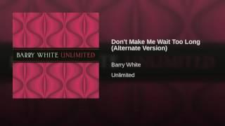 Don't Make Me Wait Too Long (Alternate Version)