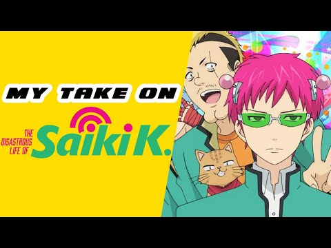The Disastrous Life of Saiki K (Saiki Kusuo no Psi nan) - My Take